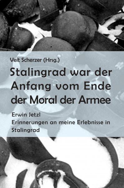 Stalingrad war der Anfang vom Ende der Moral der Armee
