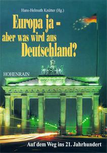 Europa ja - aber was wird aus Deutschland?