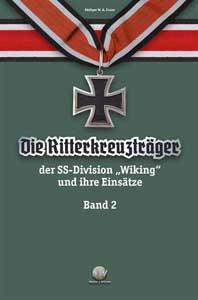 """Die Ritterkreuzträger der Divison """"Wiking"""", Band 2"""