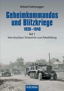 Geheimkommandos und Blitzkriege 1938-1940, Teil 1