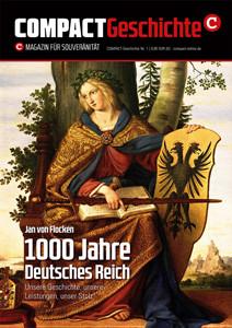 1000 Jahre Deutsches Reich - Unsere Geschichte, unsere Leistungen, unser Stolz