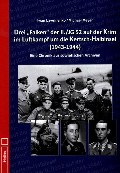 """Drei """"Falken"""" der II./JG 52 auf der Krim im Luftkampf um die Kertsch-Halbinsel 1943/44"""