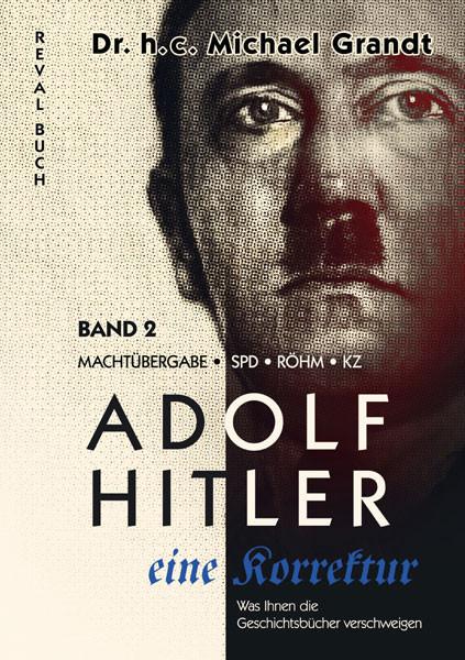 Adolf Hitler – Eine Korrektur - Band 2