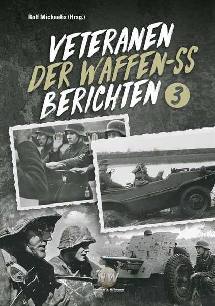 Veteranen der Waffen-SS berichten - Band 3