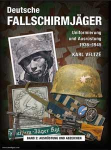 Deutsche Fallschirmjäger - Band 2: Helme, Ausrüstung und Bewaffnung