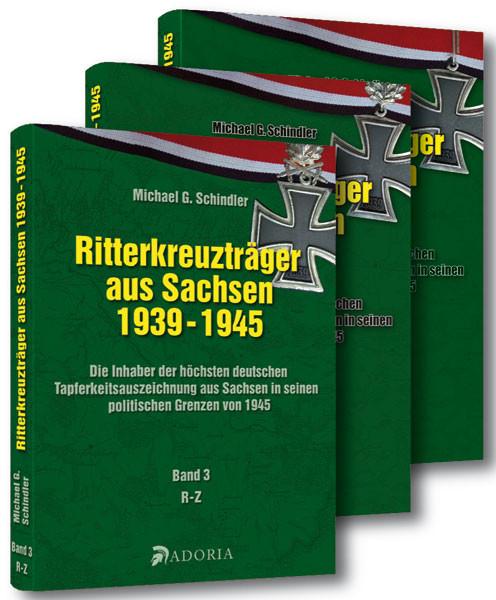 Ritterkreuzträger aus Sachsen 1939-1945 Band 1-3