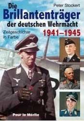 Die deutschen Brilliantenträger 1941-1945