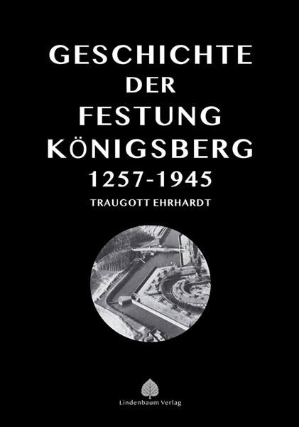 Die Geschichte der Festung Königsberg 1257-1945