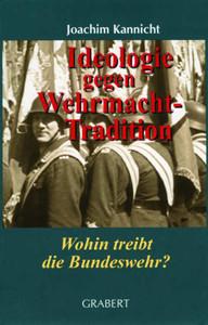 Ideologie gegen Wehrmachttradition
