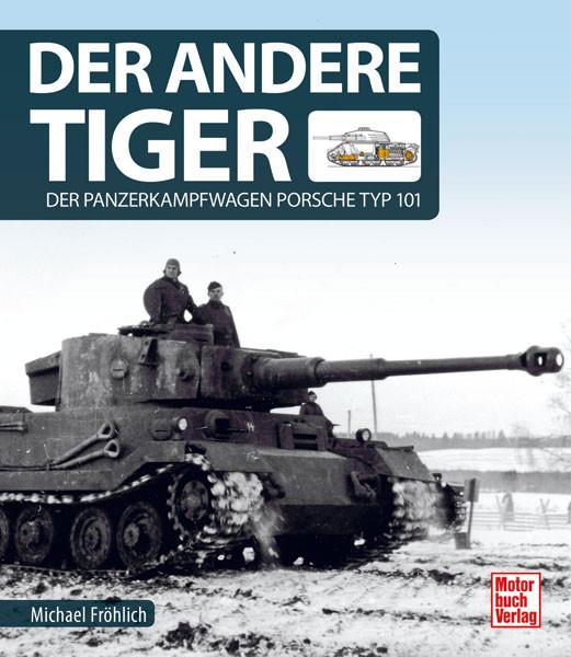 Der andere Tiger - Der Panzerkampfwagen Porsche Typ 101