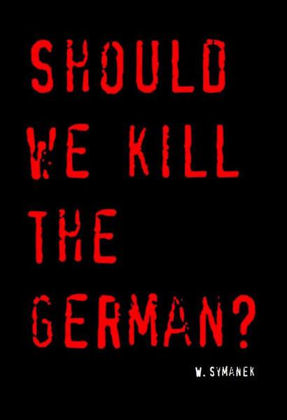 Should we kill the German?