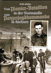 Vom Pionier-Bataillon in der Normandie zum Panzerjagdkommando in Sachsen