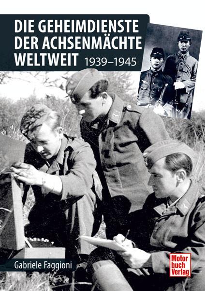 Die Geheimdienste der Achsenmächte weltweit - 1939-1945