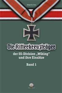 """Die Ritterkreuzträger der Divison """"Wiking"""", Band 1"""