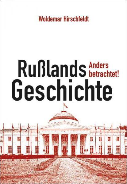 Rußlands Geschichte – Anders betrachtet