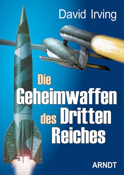 Die Geheimwaffen des Dritten Reiches