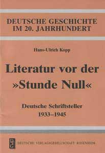 """Literatur vor der """"Stunde Null"""". Deutsche Schriftsteller 1933-1945"""