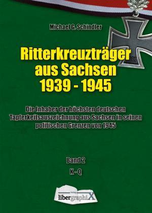 Ritterkreuzträger aus Sachsen 1939 - 1945 - Band 2