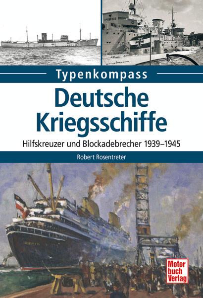 Deutsche Kriegsschiffe - Hilfskreuzer und Blockadebrecher 1939-1945