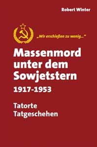 Massenmord unter dem Sowjetstern 1917-53
