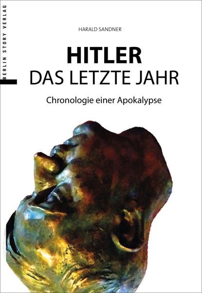 Hitler – Das letzte Jahr