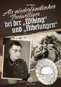 """Als niederländischer Freiwilliger bei der """"Wiking"""" und """"Nibelungen"""""""