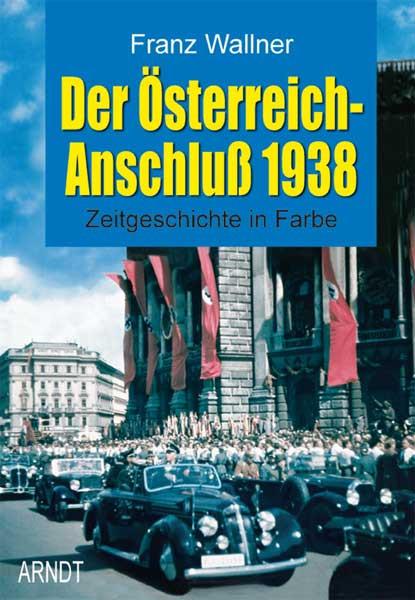 Der Österreich-Anschluß 1938