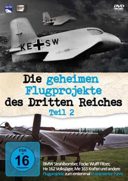 Die geheimen Flugprojekte des Dritten Reiches, Teil 2