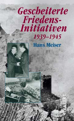 Gescheiterte Friedensinitiativen 1939-1945