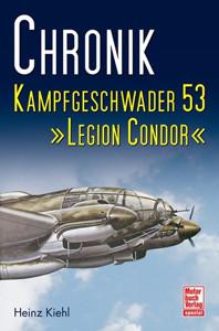 """Chronik Kampfgeschwader 53 """"Legion Condor"""""""