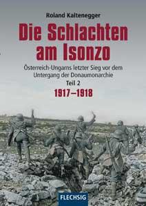 Die Schlachten am Isonzo Teil 2: 1917-1918