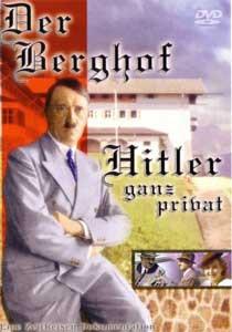 Der Berghof - Hitler ganz privat, Teil 1