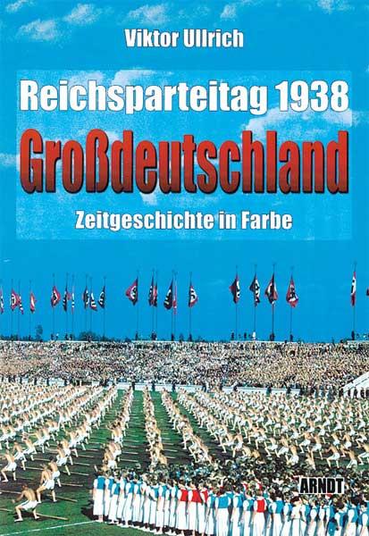 """Reichsparteitag 1938 """"Großdeutschland"""""""