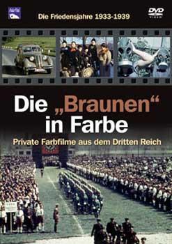 """Die """"Braunen"""" in Farbe 1933-1939"""