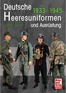 Deutsche Heeresuniformen und Ausrüstung 1933-1945