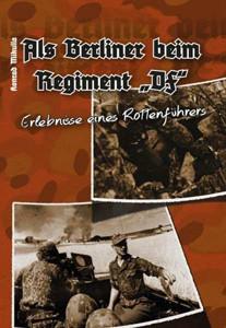 """Als Berliner beim Regiment """"DF"""""""