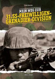 Mein Weg zur 31. SS-Freiwilligen-GrenadierDivision