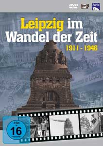 Leipzig im Wandel der Zeit 1911 - 1946