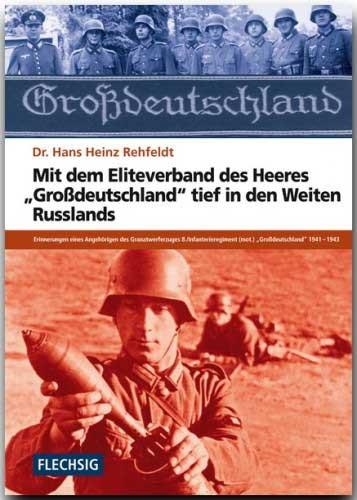 """Mit dem Eliteverband des Heeres """"Großdeutschland"""" tief in den Weiten Rußlands"""