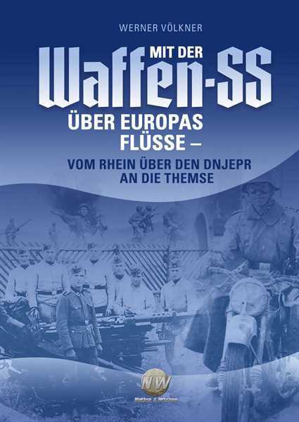 Mit der Waffen-SS über Europas Flüsse
