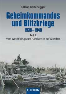 Geheimkommandos und Blitzkriege 1938-1940