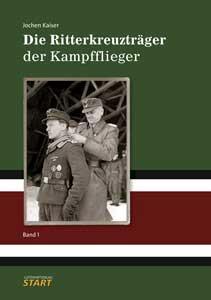 Die Ritterkreuzträger der Kampfflieger