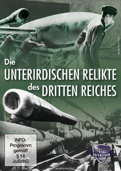 Die geheimen unterirdischen Relikte des Dritten Reiches