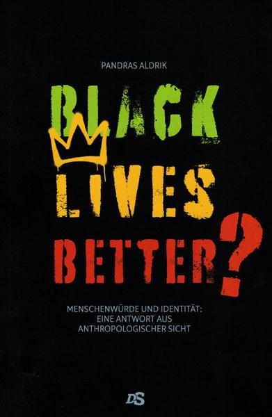 Black lives better?