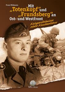 """Mit """"Totenkopf"""" und """"Frundsberg"""" an Ost- und Westfront"""