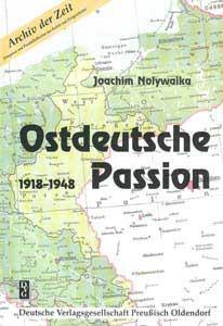 Ostdeutsche Passion 1918-1948