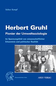 Herbert Gruhl - Pionier der Umweltsoziologie