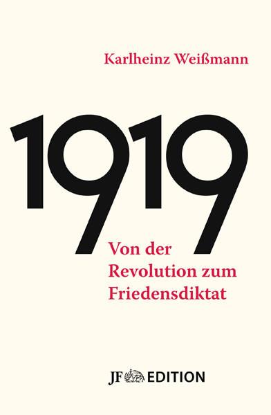 1919 – Von der Revolution zum Friedensdiktat