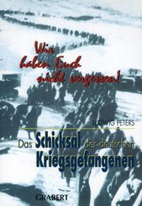 Das Schicksal der deutschen Kriegsgefangenen