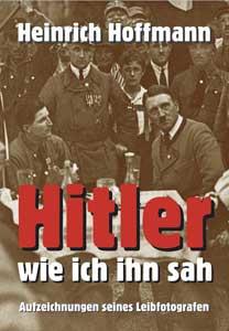 Hitler - wie ich ihn sah